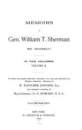 Memoirs of Gen. William T. Sherman: By Himself. To which are Added Chapters Completing His Life and Including His Funeral Obsequies by W. Fletcher Johnson and Carefully Reviewed by Major-General O. O. Howard, Volume 2