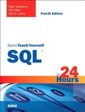 Sams Teach Yourself SQL in 24 Hours: Edition 4