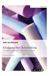 Kindgerechter Schulanfang: Pädagogik und Didaktik der ersten beiden Schuljahre