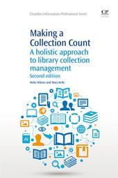 Making a Collection Count: A Holistic Approach to Library Collection Management, Edition 2