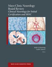 Mayo Clinic Neurology Board Review: Clinical Neurology for Initial Certification and MOC