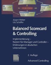 Balanced Scorecard & Controlling: Implementierung - Nutzen für Manager und Controller - Erfahrungen in deutschen Unternehmen, Ausgabe 2