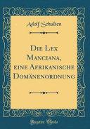 Die Lex Manciana  eine Afrikanische Dom  nenordnung  Classic Reprint  PDF