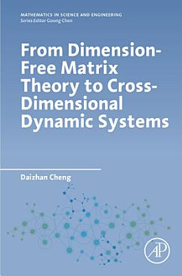 From Dimension-Free Matrix Theory to Cross-Dimensional Dynamic Systems