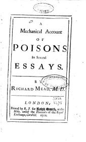 A Mechanical Account of Poisons in Several Essays