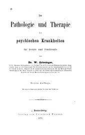 Die Pathologie und Therapie der psychischen Krankheiten: für Aerzte und Studirende