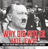 Why Did Hitler Hate Jews? - History Book War | Children's Holocaust Books
