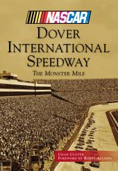 Dover International Speedway: The Monster Mile