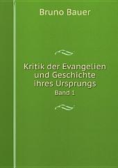 Kritik der Evangelien und Geschichte ihres Ursprungs