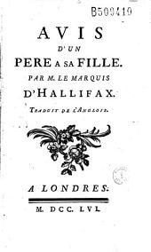 Avis d'un père à sa fille Par M. le marquis d'Hallifax, Traduit de l'Anglois (par Mme Thiroux d'Arconville)