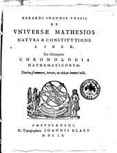 Gerardi Ioannis Vossii De quatuor artibus popularibus, de philologia, et scientiis mathematicis, cui operi subjungitur, Chronologia mathematicorum, libri tres