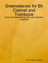 Greensleeves for Bb Clarinet and Trombone - Pure Duet Sheet Music By Lars Christian Lundholm
