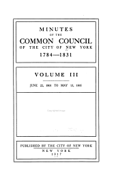 Minutes of the Common Council of the City of New York, 1784-1831: Volume 3