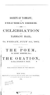 Celebration at Tammany Hall, on Friday, July 4th, 1862: Including the Poem, by Henry Morford, Esq.: the Oration, by Hon. Charles P. Daly. Pub. by Order of the Society