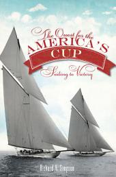 The Quest for the America's Cup: Sailing to Victory