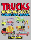 Trucks, Bikes and Cars Coloring Book