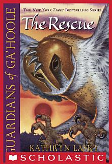 Guardians of Ga Hoole  3  The Rescue Book