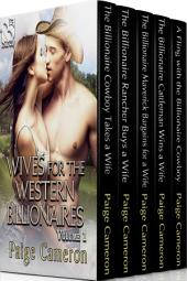 Wives for the Western Billionaires, Volume 1 [Box Set 81]