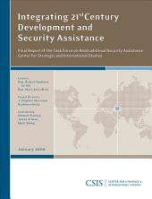 Integrating 21st Century Development and Security Assistance: Final Report of the Task Force on Nontraditional Security Assistance, Center for Strategic and International Studies