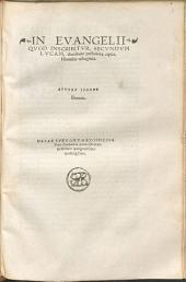 In Evangelii Quod Inscribitur Secundum Lucam, duodecim posteriora capita, Homiliae octoginta