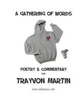 A Gathering of Words  Poetry and Commentary for Trayvon Martin PDF
