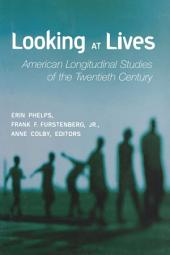 Looking at Lives: American Longitudinal Studies of the Twentieth Century