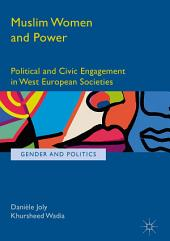 Muslim Women and Power: Political and Civic Engagement in West European Societies