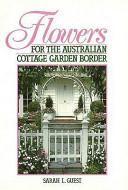 Flowers for the Australian Cottage Garden Border PDF