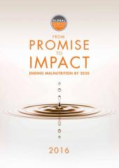 Global Nutrition Report 2016: From Promise to Impact: Ending Malnutrition by 2030