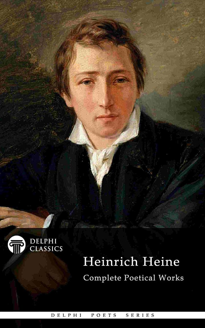 Delphi Complete Poetical Works of Heinrich Heine (Illustrated)
