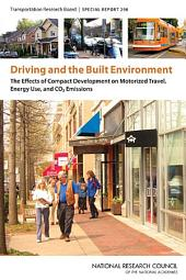Driving and the Built Environment: The Effects of Compact Development on Motorized Travel, Energy Use, and CO2 Emissions -- Special Report 298