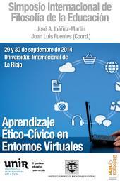 Aprendizaje Ético-Cívico en Entornos Virtuales: Simposio Internacional de Filosofía de la Educación