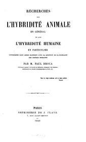 Recherches sur l'hybridité animale en général et sur l'hybridité humaine en particulier: considérées dans leurs rapports avec la question de la pluralité des espèces humaines
