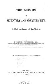 The Diseases of Sedentary and Advanced Life: A Work for Medical and Lay Readers