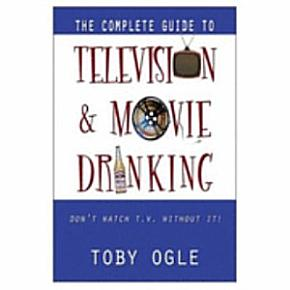 The Complete Guide to Television and Movie Drinking PDF