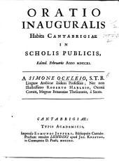 Oratio inauguralis, habita Cantabrigiæ in Scholis Publicis, Kalend. Februariis, 1711