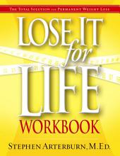 Lose It for Life: The Total Solution--Spiritual, Emotional, Physical--for Permanent Weight Loss