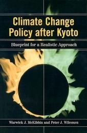 Climate Change Policy after Kyoto: Blueprint for a Realistic Approach