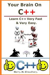 Your Brain On C++ :: Learn C++ Very Fast & Very Easy.