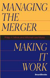 Managing the Merger: Making It Work