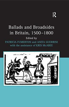 Ballads and Broadsides in Britain  1500 1800 PDF