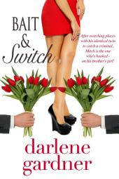 Bait and Switch: A Romantic Comedy