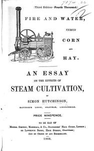 Fire and Water  versus Corn and Hay  An essay on the effects of Steam cultivation PDF
