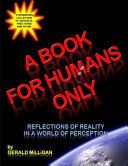 A Book For Humans Only  Reflections of Reality In a World of Perception  PDF