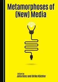Metamorphoses of  New  Media PDF