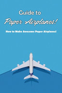 Guide to Paper Airplanes!