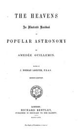 The Heavens: an illustrated handbook of popular Astronomy. Translated from the French, by Mrs. Lockyer. Edited by J. N. Lockyer, etc