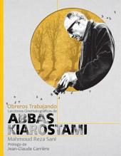 Obreros Trabajando: Lecciones Cinematográficas de Abbas Kiarostami
