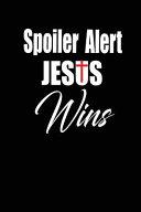 Download Spoiler Alert Jesus Wins Book