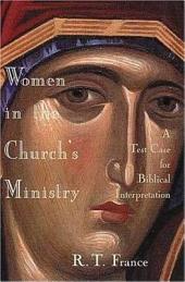 Women in the Church's Ministry: A Test-case for Biblical Interpretation